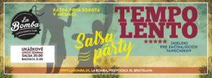 TEMPO LENTO - Salsa párty pre každého @ La Bomba