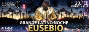 Grande latino noche - Eusebio /Dj Caly/ Dj Jucky @ LUNA disco cocktail club