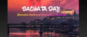 BACHATA DAY - SLOVAKIA NATIONAL RISING DAY