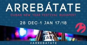 Arrebátate Cuban New Year Festival - Official - Budapest 2017/18